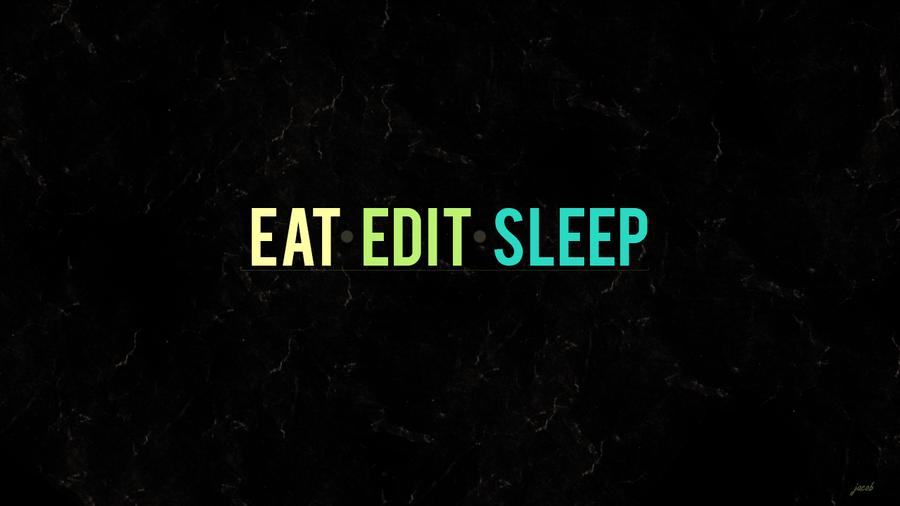 Eat Edit Sleep mantra