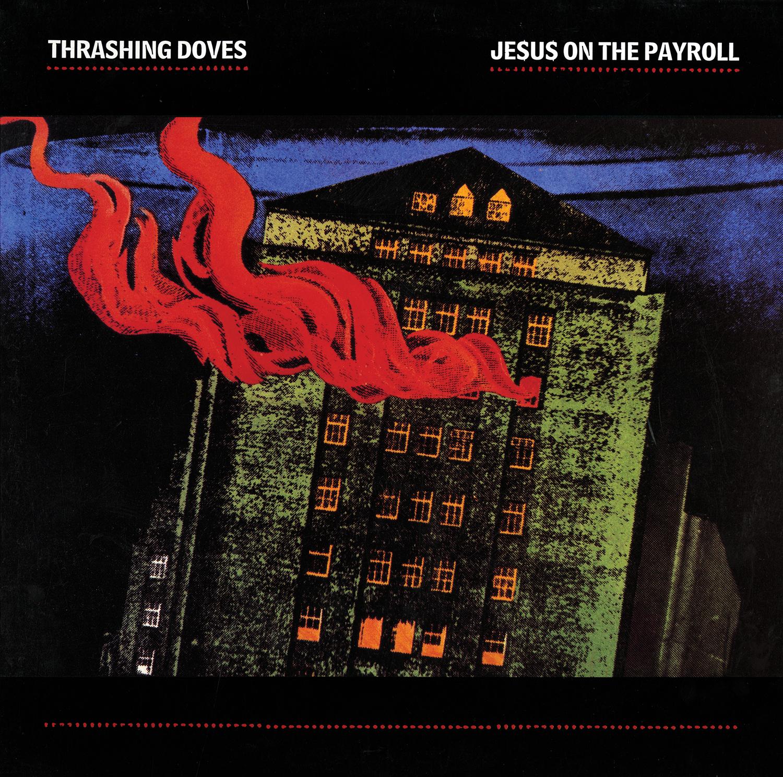 thrashing doves _ jesus on the payroll