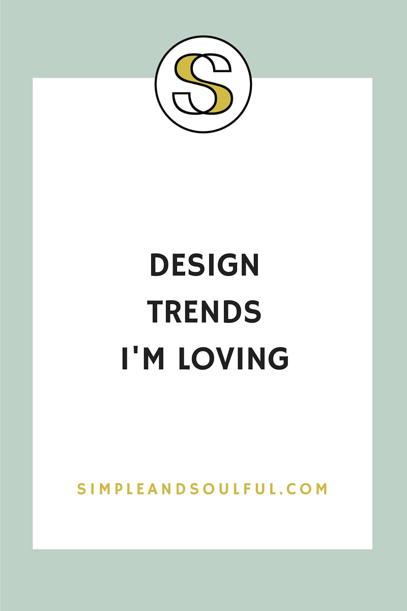simple and soulful design trends
