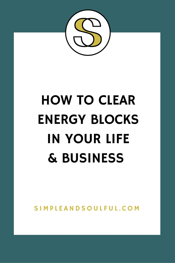 how to clear energy blocks in life and business