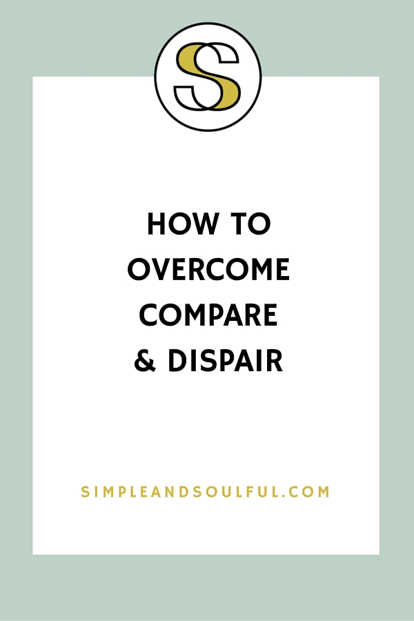 how to overcome compare and despair