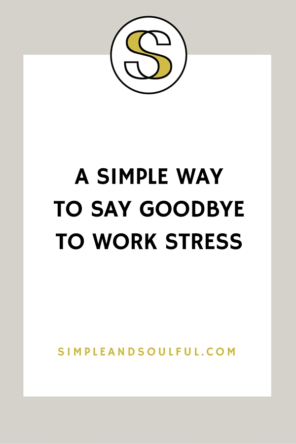 the simple way to reduce work stress