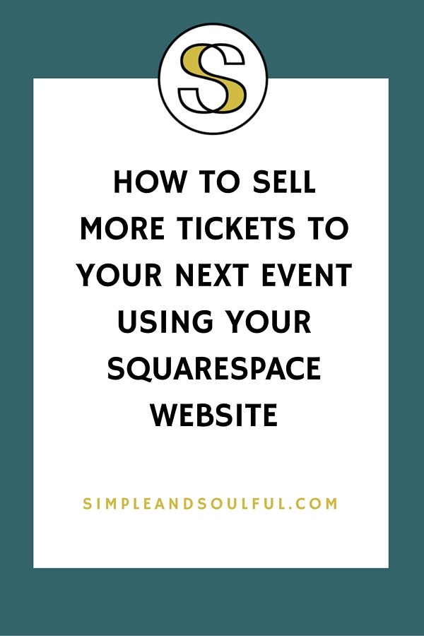 how to sell more tickets to your events using your squarespace website
