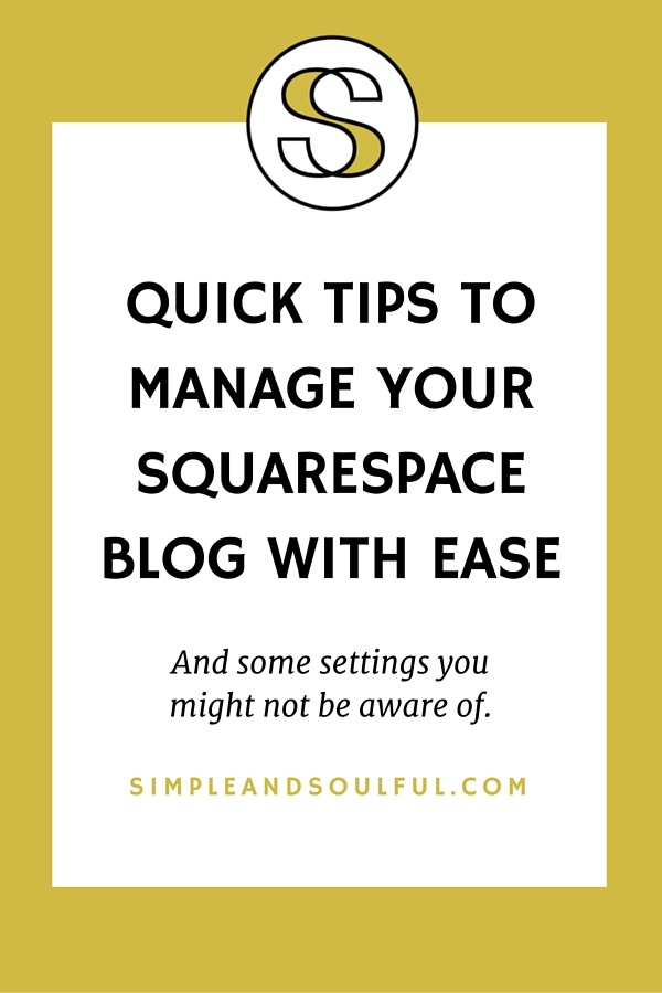 Quick tips to save you time and manage your Squarespace blog with ease.