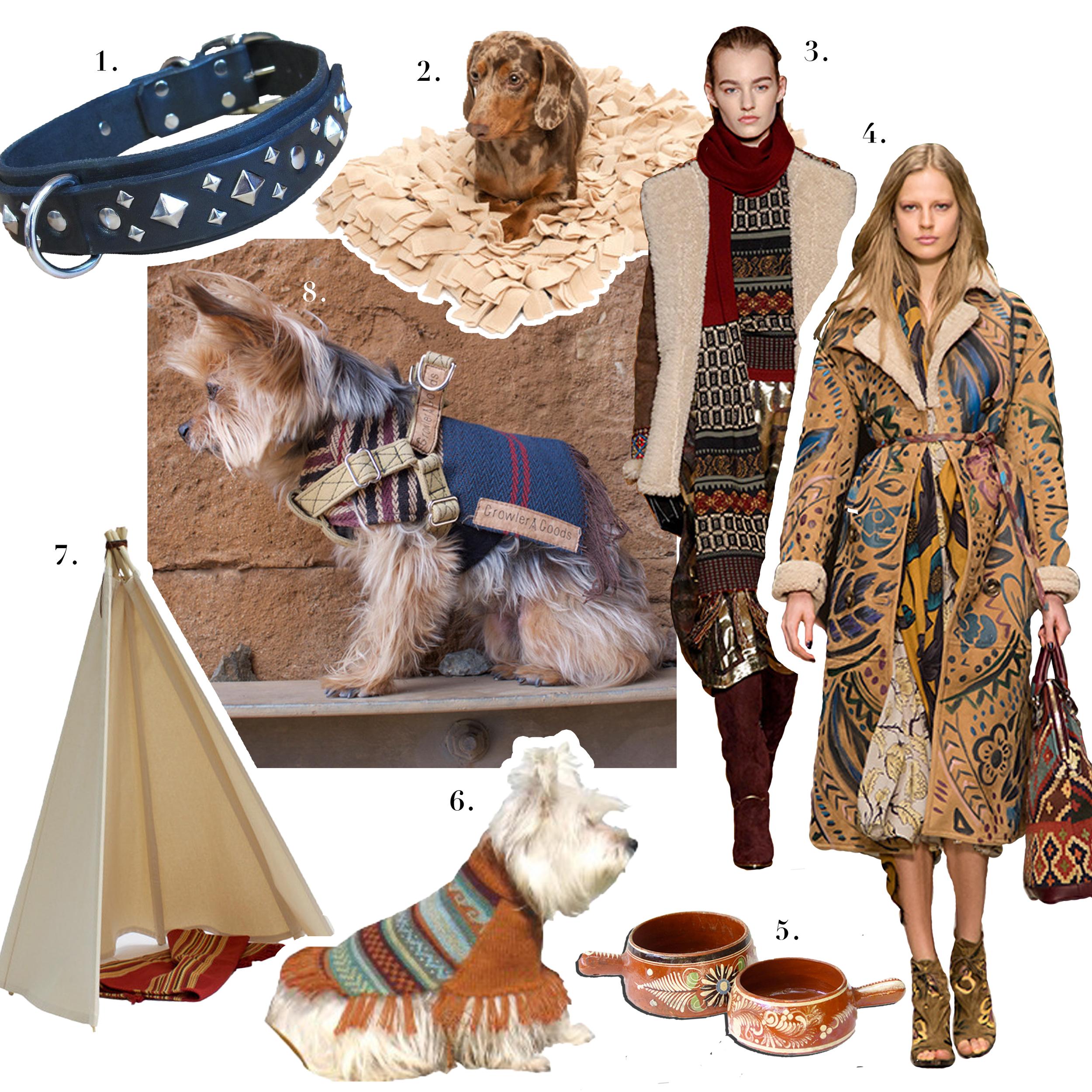 1. Paco Collars,   Berlin Deluxe Collar   2. Wildebeest,   Meadow Pet Rug in Milk Tea   3. Etro,   F/W 14-15   4. Burberry Prorsum,   F/W 14-15   5. Ike and Stella,   Painted Terracotta Dog Bowl Set   6. Alqo Wasi,   Winter Magic Sweater   7. Growler Goods,   Sanguaro Pet Tipi   8. Growler Goods,   Orpine Pet Harness
