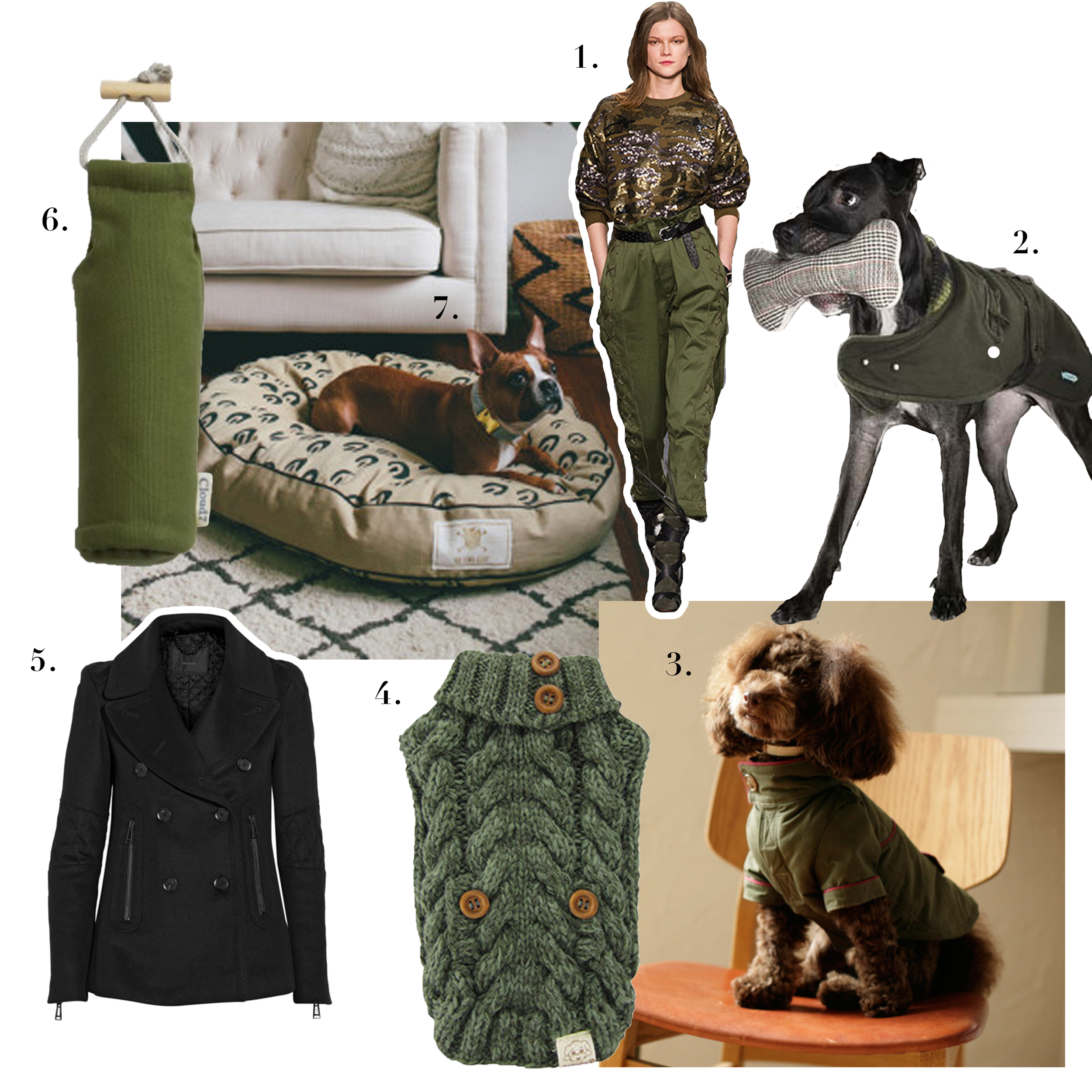 1. Isabel Marant,     Fall 2014 Collection      2. Rufhaus Couture,     Joe Dog Coat       3. Free Stitch,     Military Jacket       4. Fou Fou Dog,    Aspen Knit Sweater      5. Belstaff,     Hawthorne Wool and Cashmere Jacket      6. See Scout Sleep,     Fais Do-Do Large Bed      7. Cloud7,    Training Dummy - New Green     Mailchimp Image by     Found My Animal