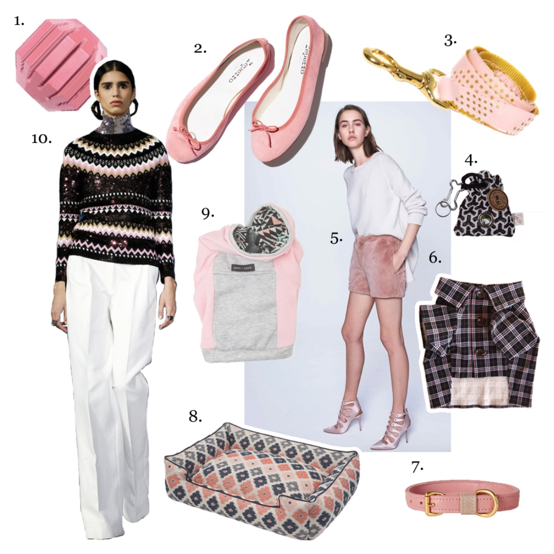 1. Kong,   Activity Ball in Light Pink   2. Reptetto,   Cendrillon Ballerina Flat   3. K9 Couture Co.,   Disco Inferno Leash   4. Jax & Bone,  Eve Chocolate Business Buddy  5. Adam Lippes,   Pre-Fall 2015    6. Dog Threads,   Pink Plaid Button Down   7. Yark,   Paige Collar   8. Jax & Bone,   Geo Lounge Bed   9.Penn + Pooch ,  The Emerson in Drip Herringbone & Pink   10. Dior,   Pre-Fall Collection 2015