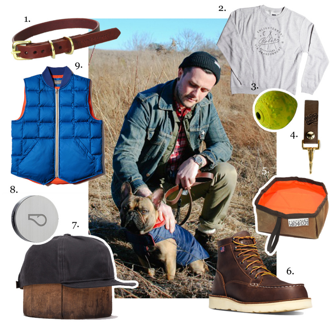 """1. Hounds & Hides,   The New Classic Skinny Burgundy Collar   2. Poler,   Enlightenment Crew Neck   3. Ruffwear,   Turnup Toy   4. Winding Wheel Supply,  The Flagship Key Clip   5. Mosher Originals,   Park Bowl   6 . D anner,   Bull Run Moc Toe 6"""" Brown Boots  7. Knickerbocker Mfg,   Engineer Cap II   8. Whistle,  Activity Monitor   9.L.L. Bean,  Signature Quilted Down Vest   (Allan and Frankie photo by   City Dog Living  )"""