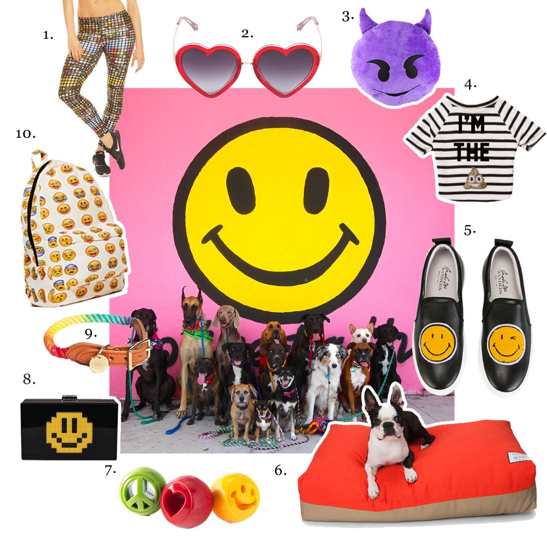 1. Zara Terez, Women's Emoji Performance Leggings 2. Markus Lupfer, Glitter Heart Sunglasses  3. QQ, Purple Devil Plush Toy  4. Bow & Drape, U Know It Dog Sweater  5. Joshua Sanders, Smiley Face Slip-on Sneakers  6. Lovethybeast, Flip Stitch Bed in Orange & Khaki  7. Planet Dog, Orbee Tuff Nook Toys  8. Le Petit Joueurs, Grace Smile 9. Found My Animal, Prismic collar  10. Nasty Gal,  Emoji-nal Backpack  Center photo courtesy of TheBarkhaus