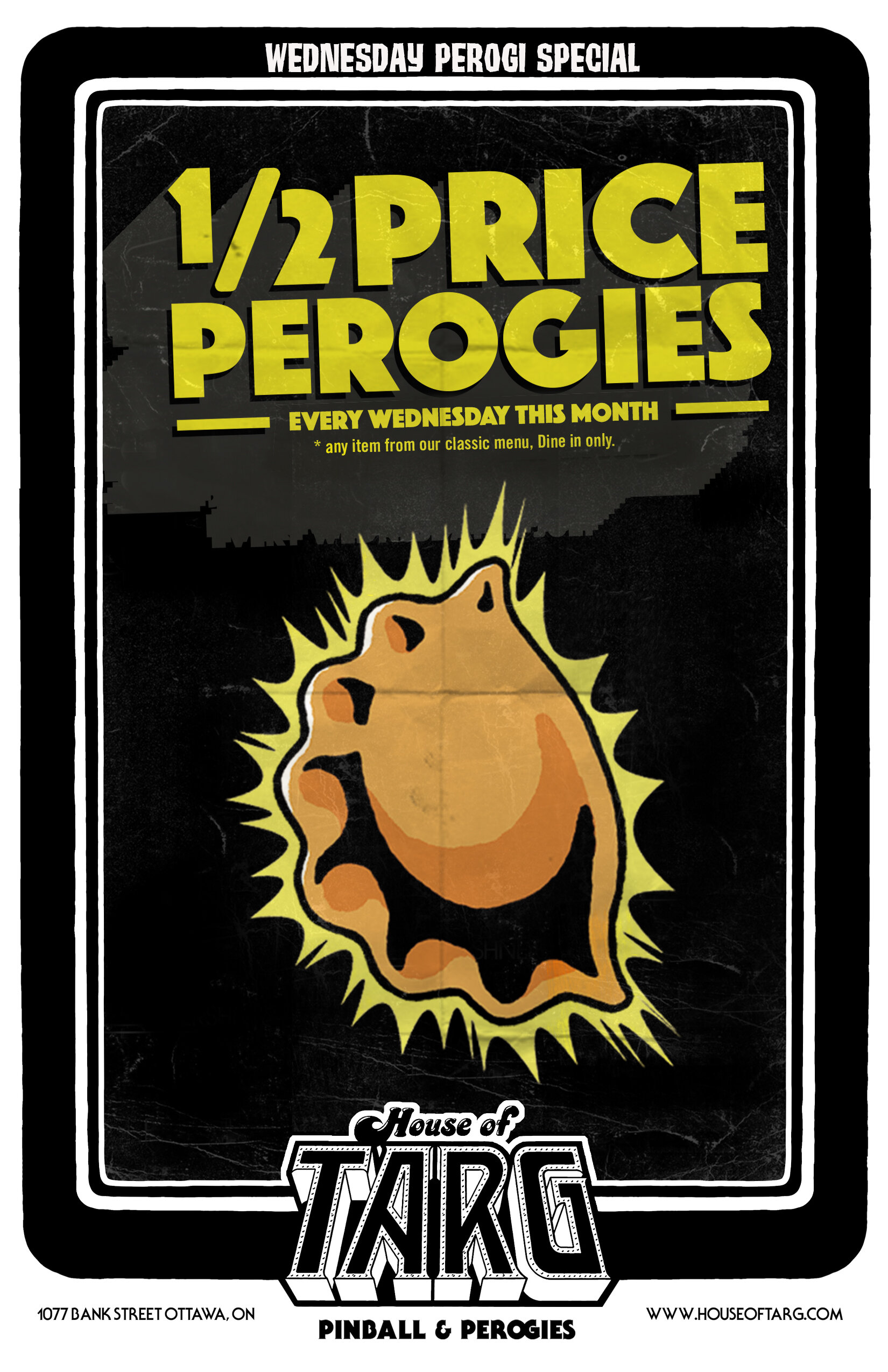 1/2 Price Perogies from our Classic Menu. *Dine in only