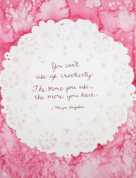 You can't use up creativity. The more you use, the more you have. - Maya Angelou // www.lydiamakepeace.com