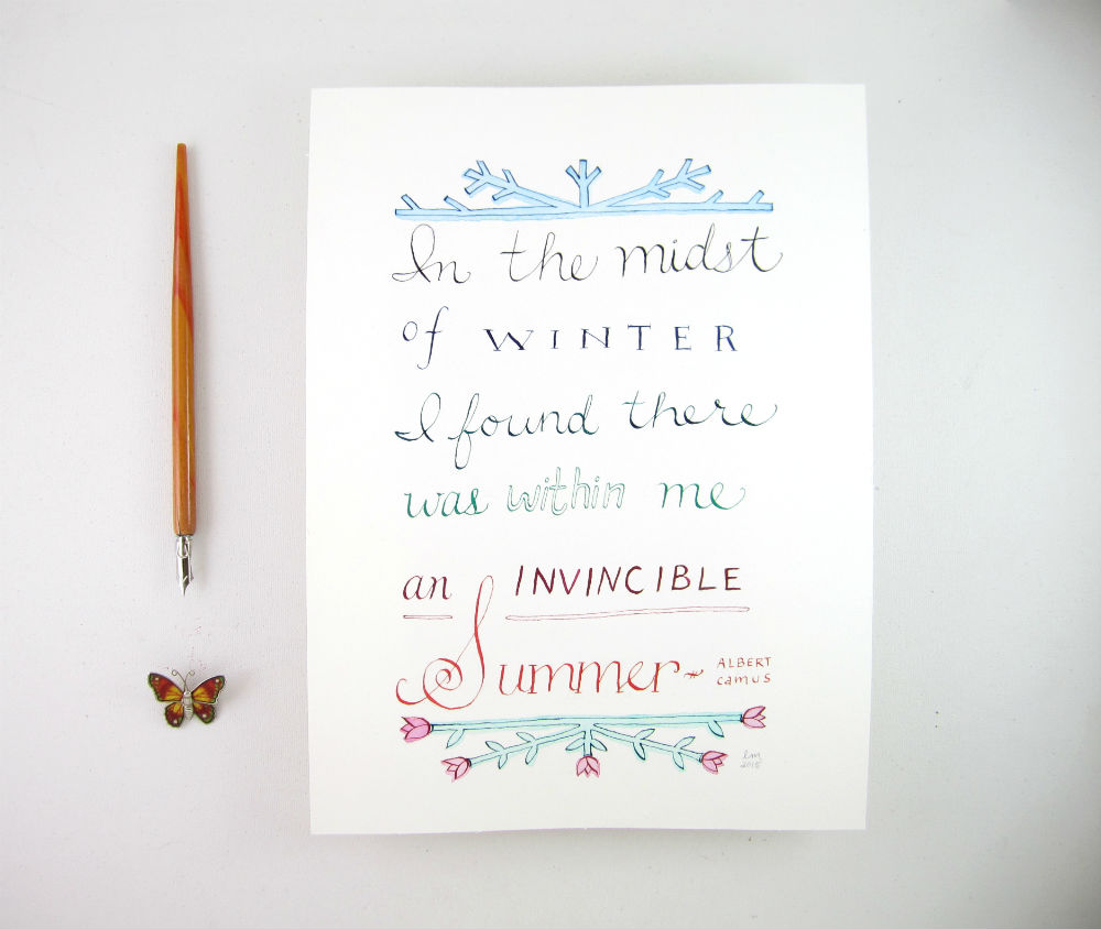 In the midst of winter I found there was within me aninvincible summer. - Albert Camus