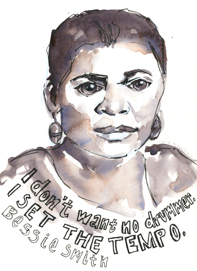 "Portrait of Bessie Smith with quote. ""I don't want no drummer. I set the tempo."" (2019, Watercolor and ink on paper, 8"" x 10"", by Lydia Makepeace)"