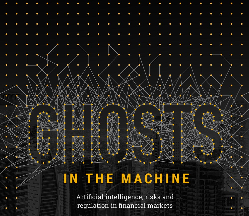 REPORT #1Ghosts in the machine - Artificial intelligence, risks and regulation in financial markets