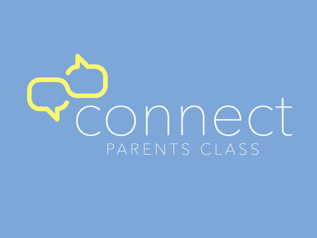 PARENTS CONNECT CLASS   A 10 week class that will connect parents with each other & discuss what's going on with teens today