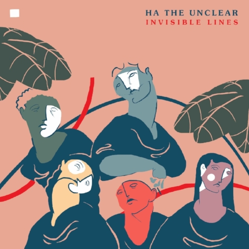 Ha the Unclear - Invisible Lines Artwork-1 sml.jpg