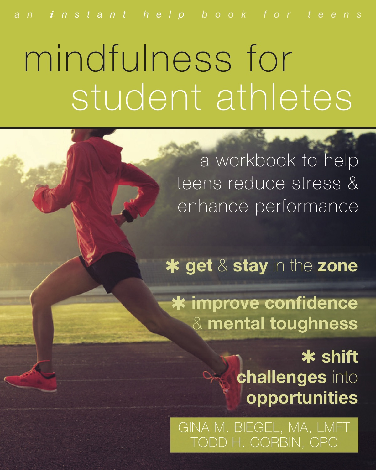 Mindfulness for Student Athletes: A Workbook to Help Teens Reduce Stress & Enhance Performance