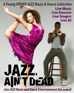 Jazz Ain't Dead/Live Music & Dance Entertainment ReLoaded