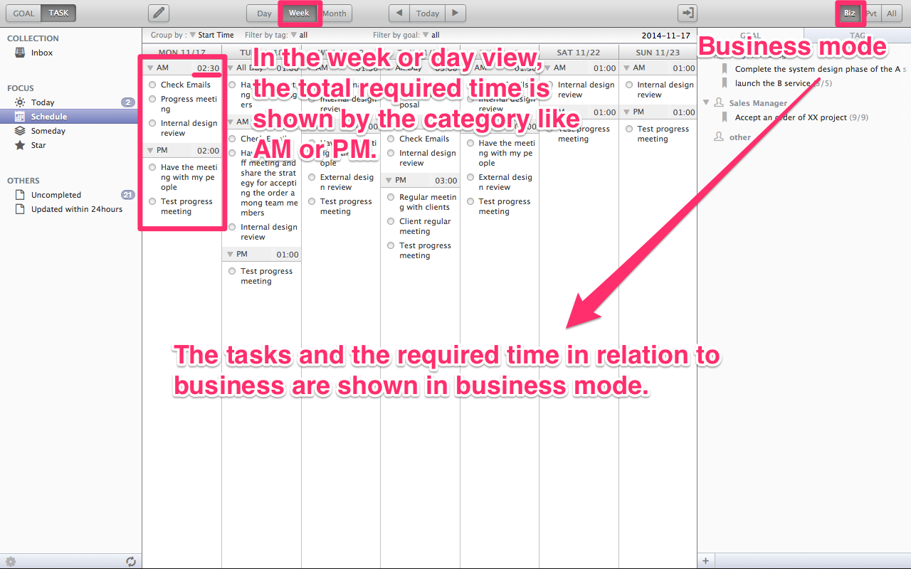 Checking the feasibility : The week view You can see the total required time by category like AM or PM in the week view or the day view. Also, you can see the tasks and the required time related to business in business mode. Please confirm the difference from the private mode shown below.