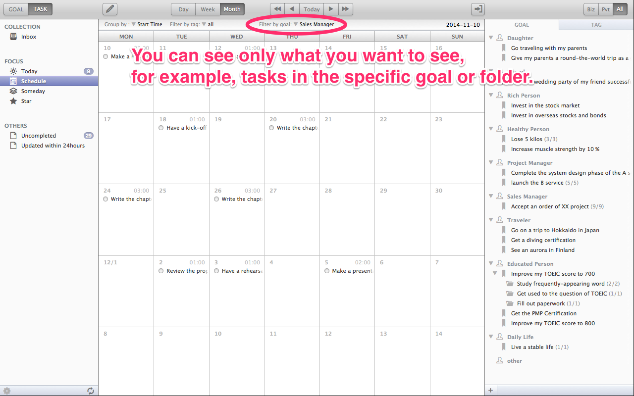 Checking the order Even if too many tasks are shown on the screen, you can see only tasks under the specific goal or folder by using the strong filtering feature. If you do so, you can check the order of tasks under the specific goal easily.