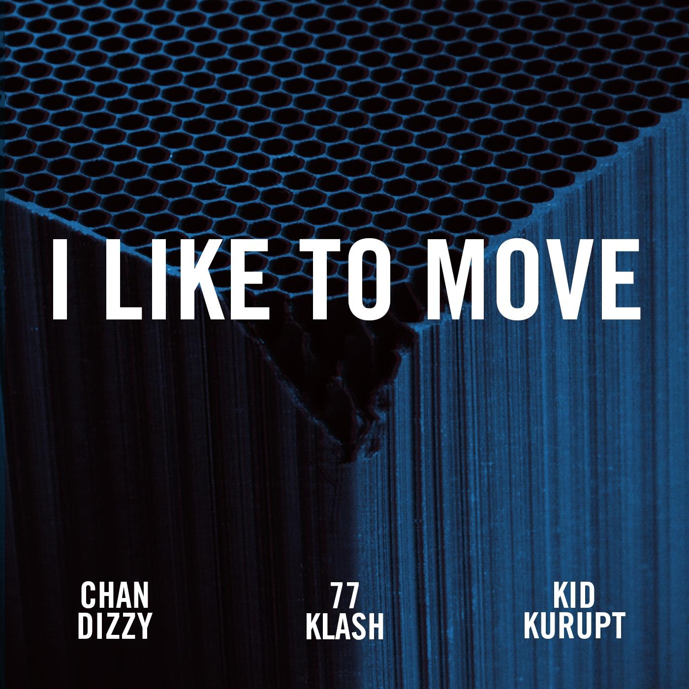 Matt Shadetek feat. Chan Dizzy, 77 Klash and Kid Kurupt - I Like To Move
