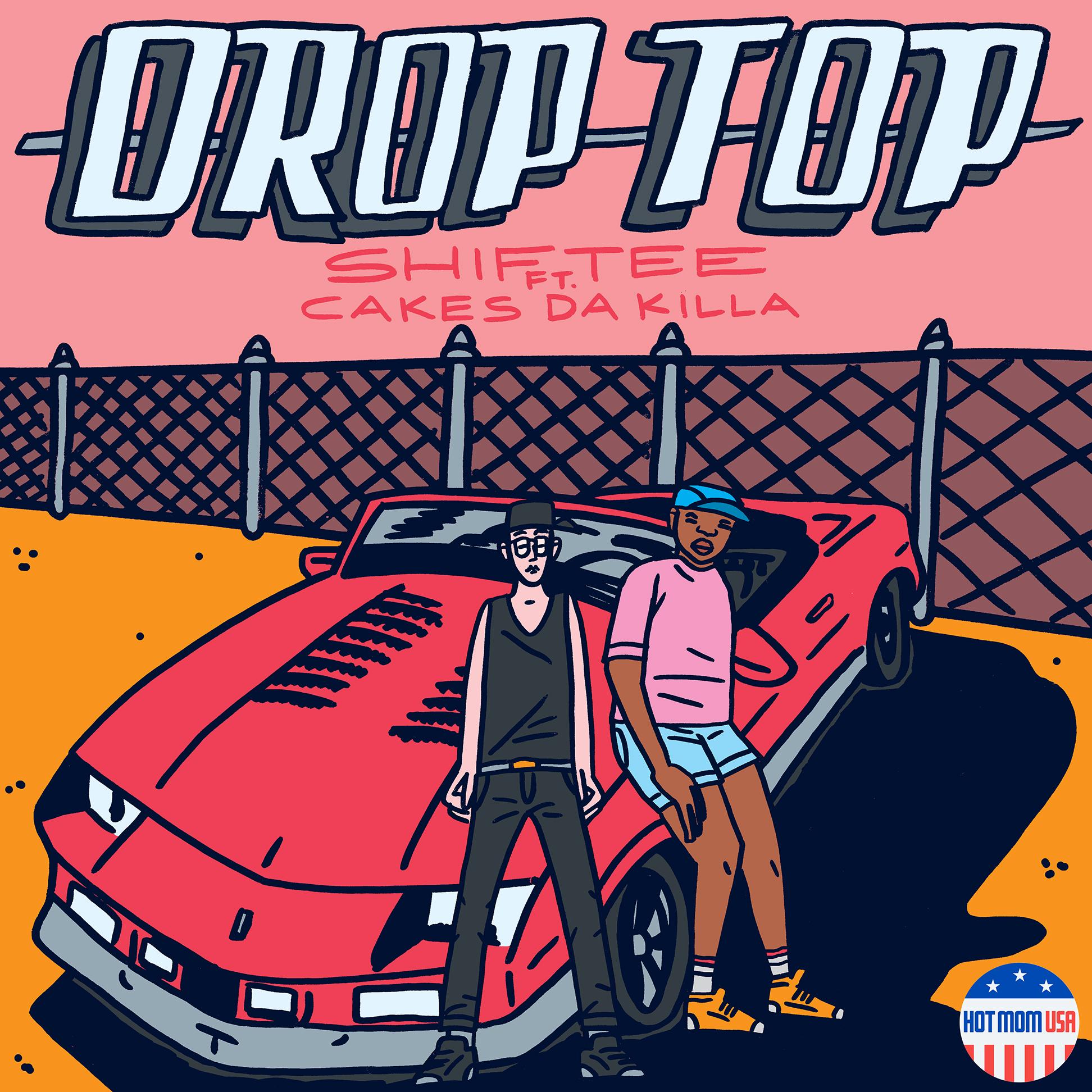 Shiftee - Drop Top ft. Cakes Da Killa