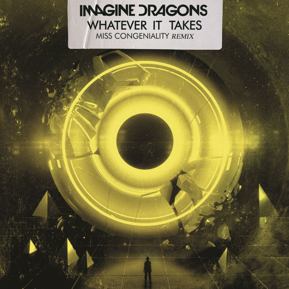 Imagine Dragons - Whatever It Takes [Miss Congeniality Remix] [Interscope/UMG]