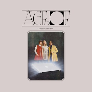 Oneohtrix Point Never - Age Of [Warp]