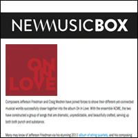 Jefferson Friedman and Craig Wedren -- On In Love,  New Music Box , May 27, 2014