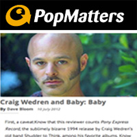 Craig Wedren and Baby: Baby,  PopMatters,  July 10, 2012