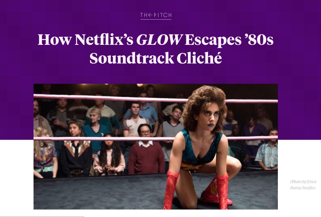 How Netflix's  GLOW Escapes '80s Soundtrack Cliché