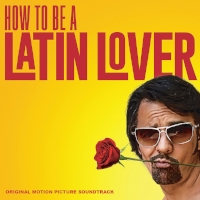 How to Be a Latin Lover - Original Motion Picture Soundtrack   Listen on Spotify