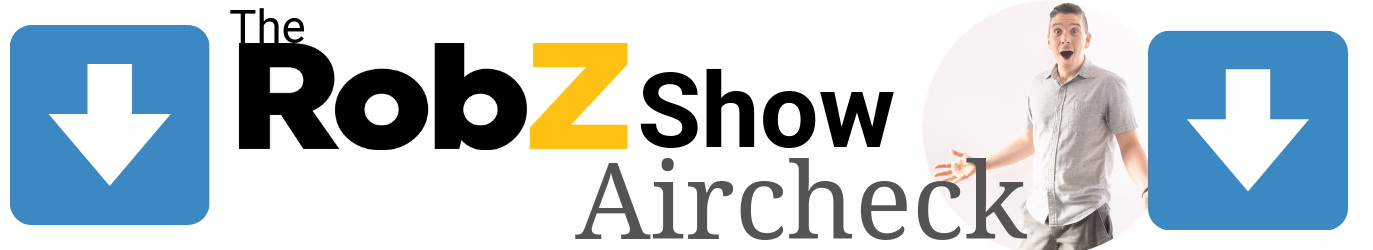The Rob Z Show Aircheck