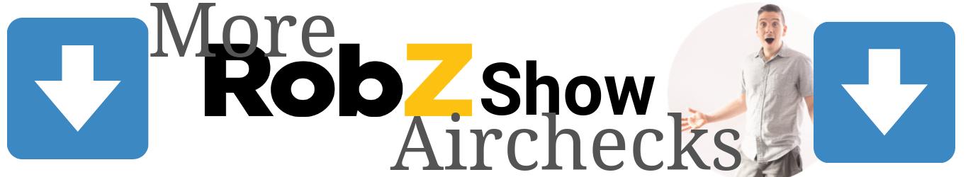 more rob z show airchecks