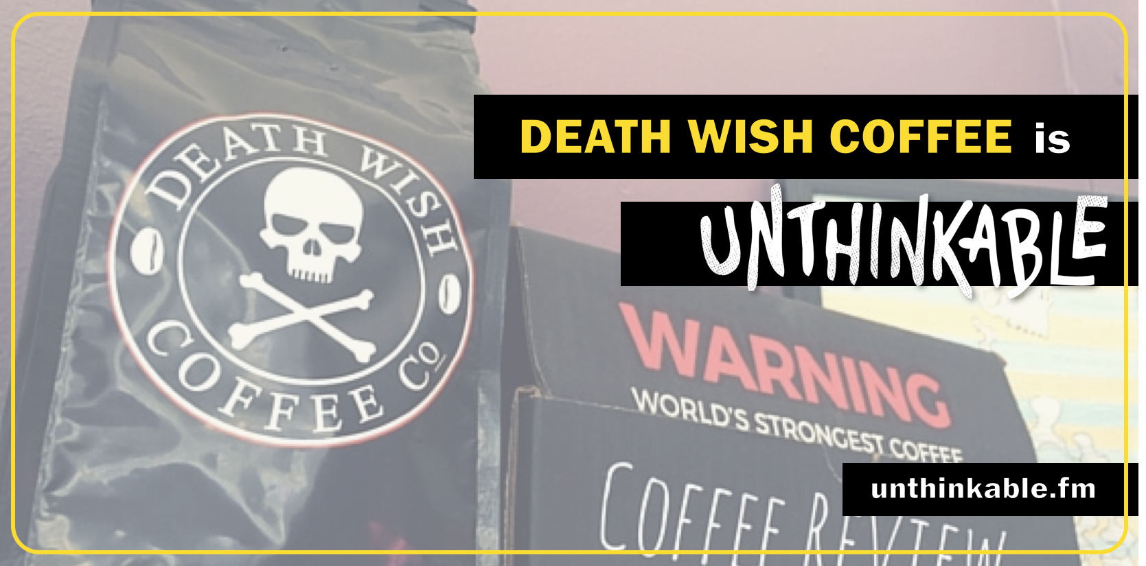 death wish coffee unthinkable.png