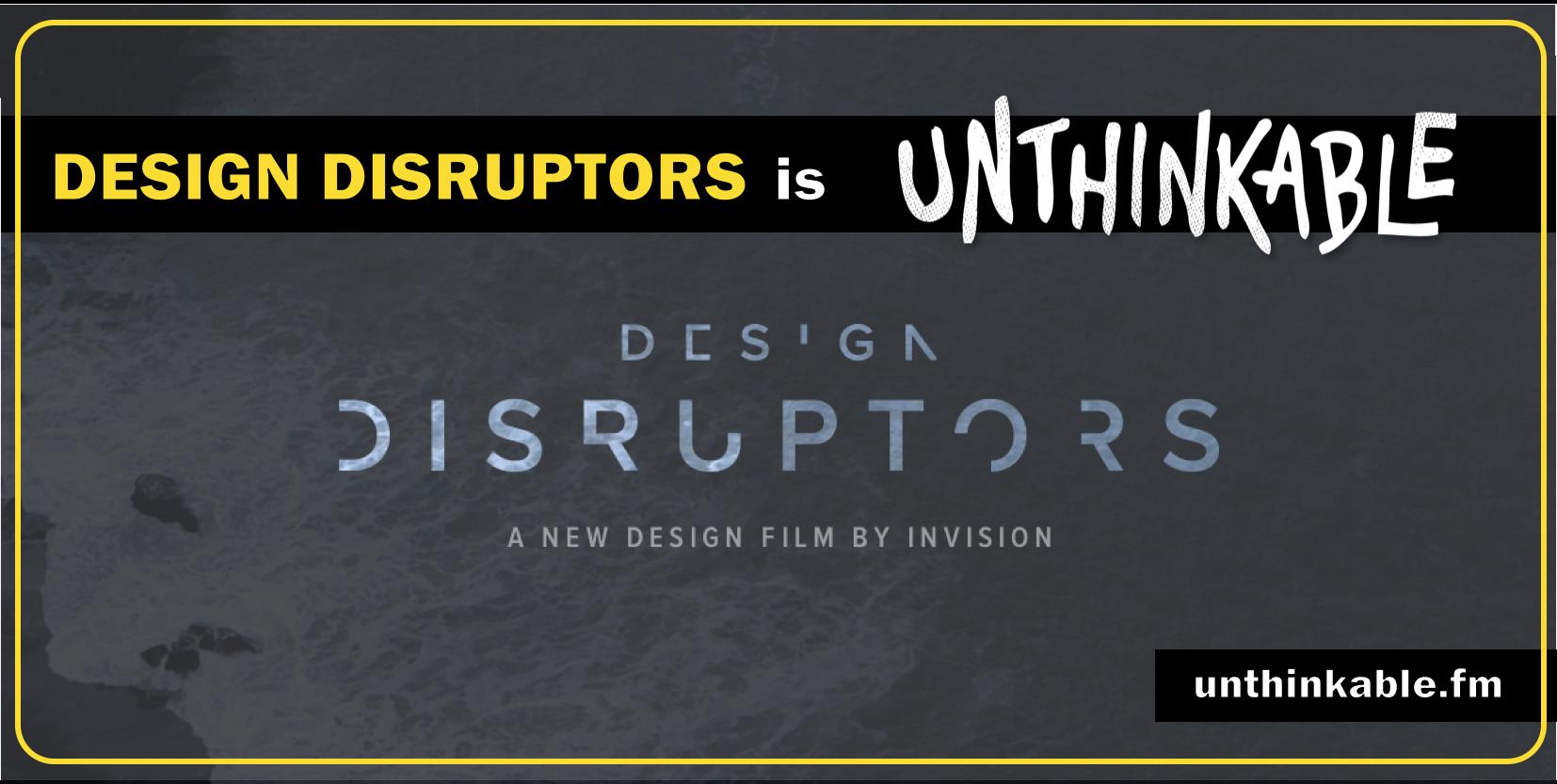 design disruptors unthinkable invision.png