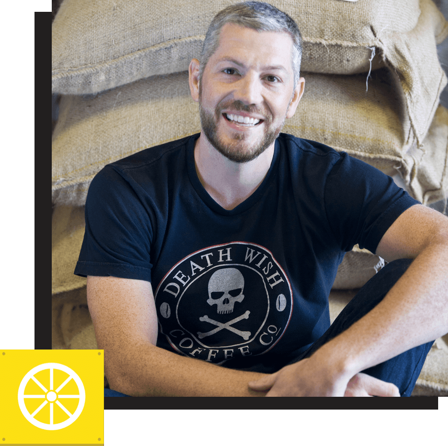 "MIKE BROWN: Owner & Operator, Death Wish Coffee   ""There are tons of people who are experts out there who think coffee should taste a distinct way, but you know, it's all a personal preference."""