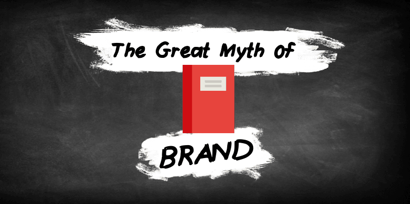great myth of brand