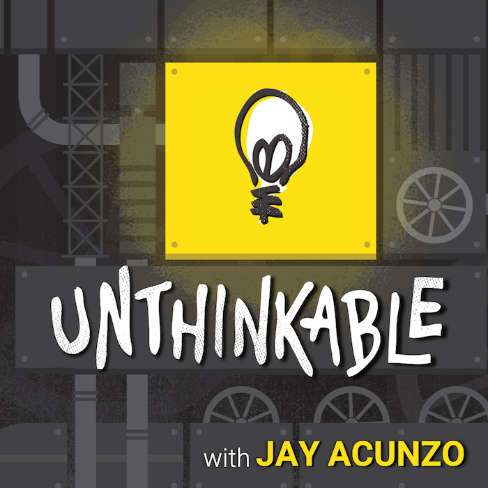 Unthinkable with Jay Acunzo - 2019 Cover Art SMALL.png