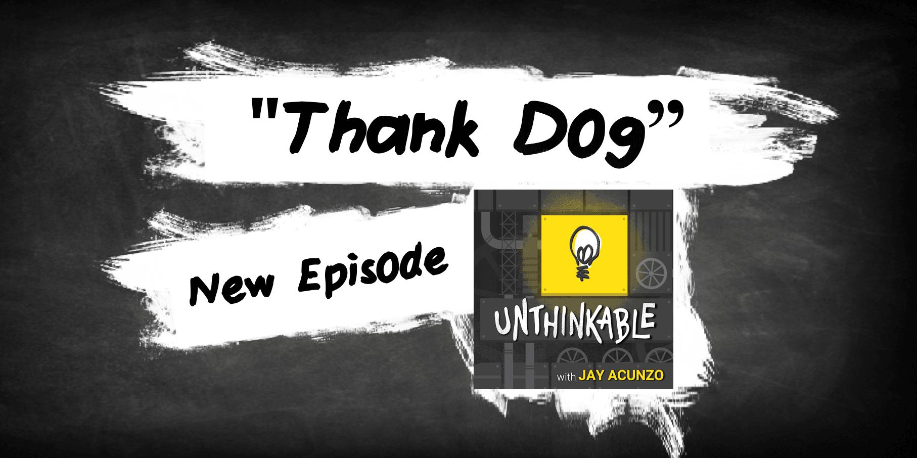 unthinkable-podcast-s5---thank-dog--nanagram-compressor.png