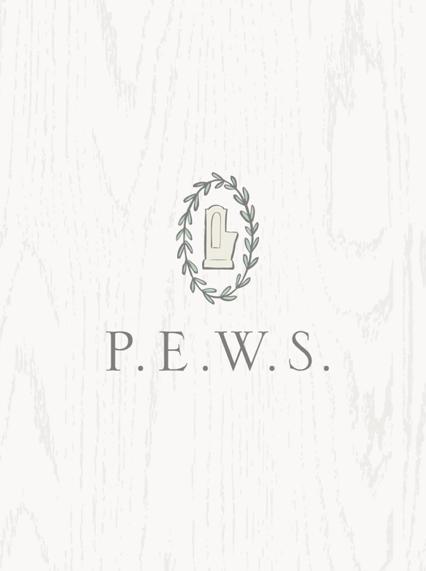 P.E.W.S.