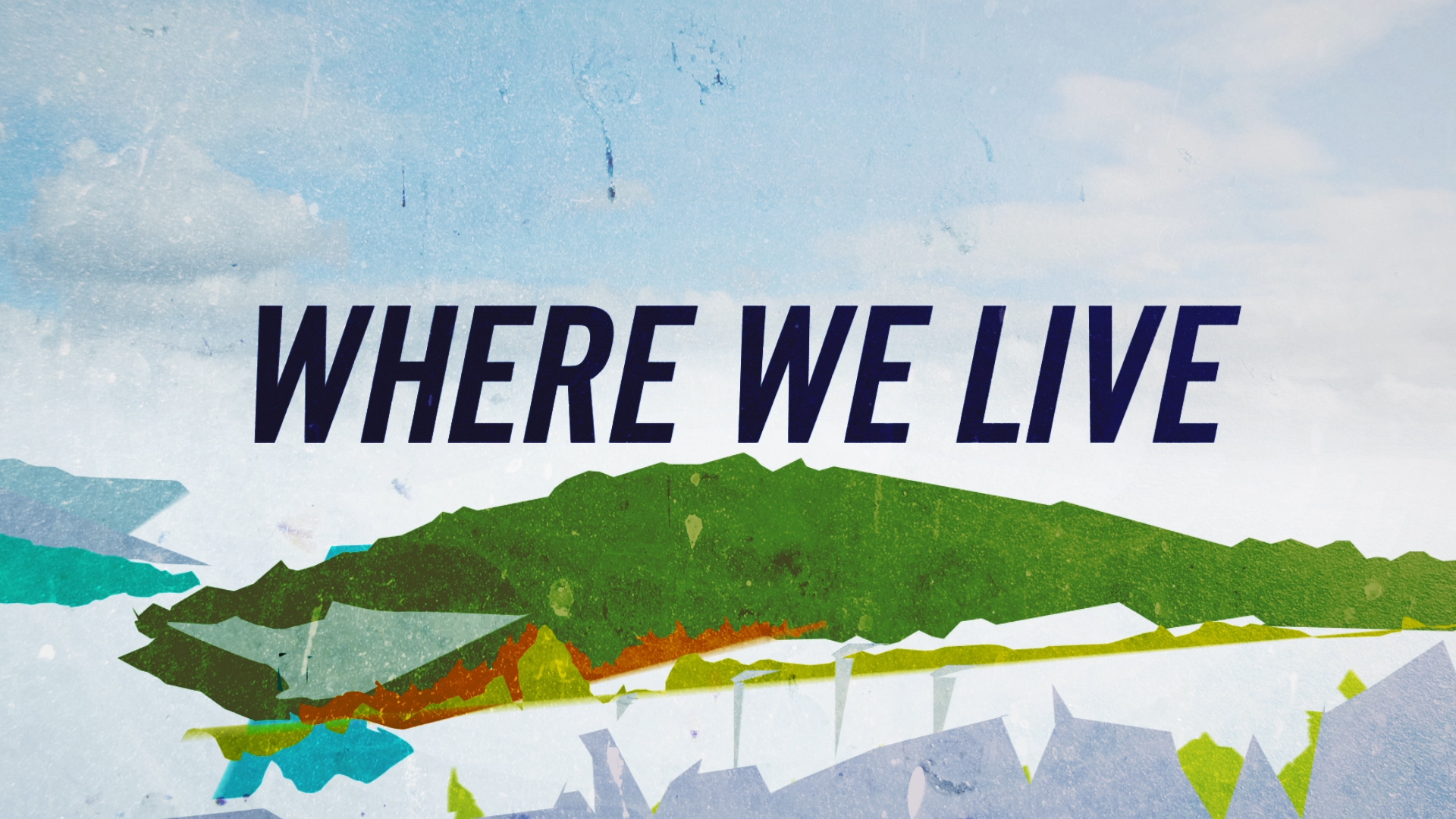 Where We Live opening title card.