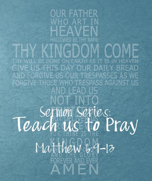 Teach us to pray Lord's Prayer
