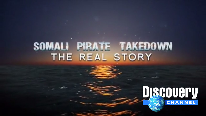 Somali Pirate Takedown: The Real Story   Associate Producer on this hour special detailing the kidnapping of Cpt. Richard Phillips by Somali pirates