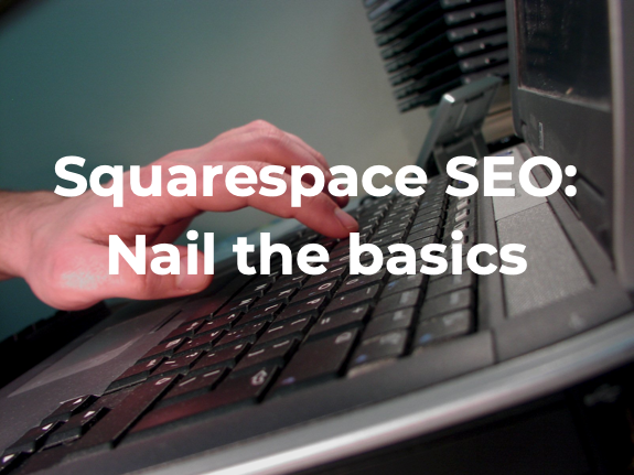 Squarespace SEO: Nail the basics