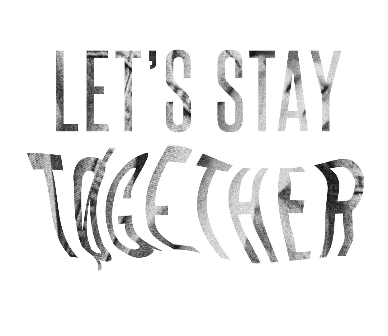 Lets stay.jpg