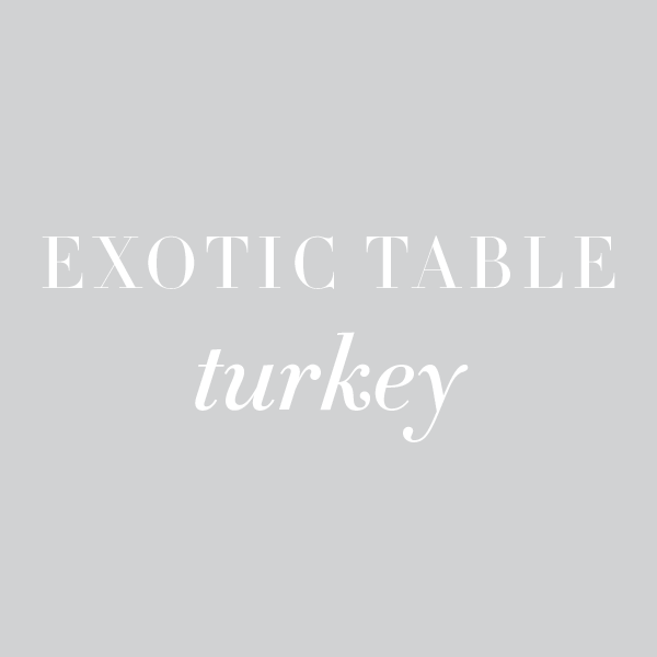 Exotic Table: Turkey