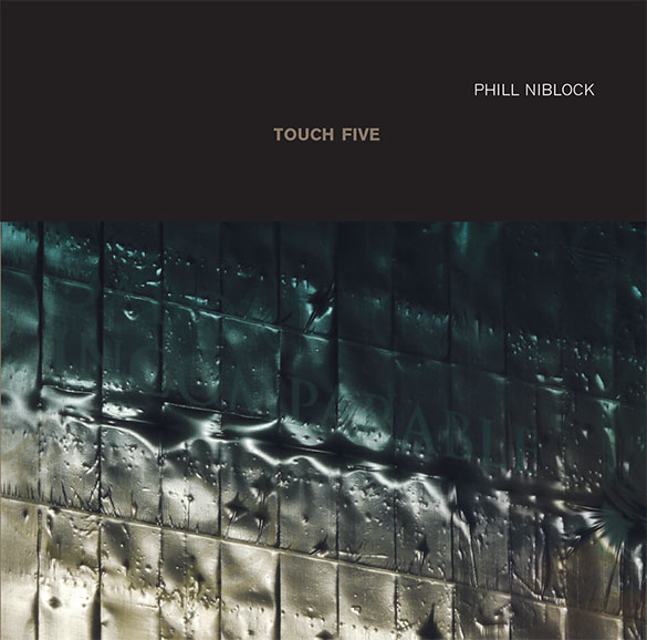 Phil Niblock: Touch Five