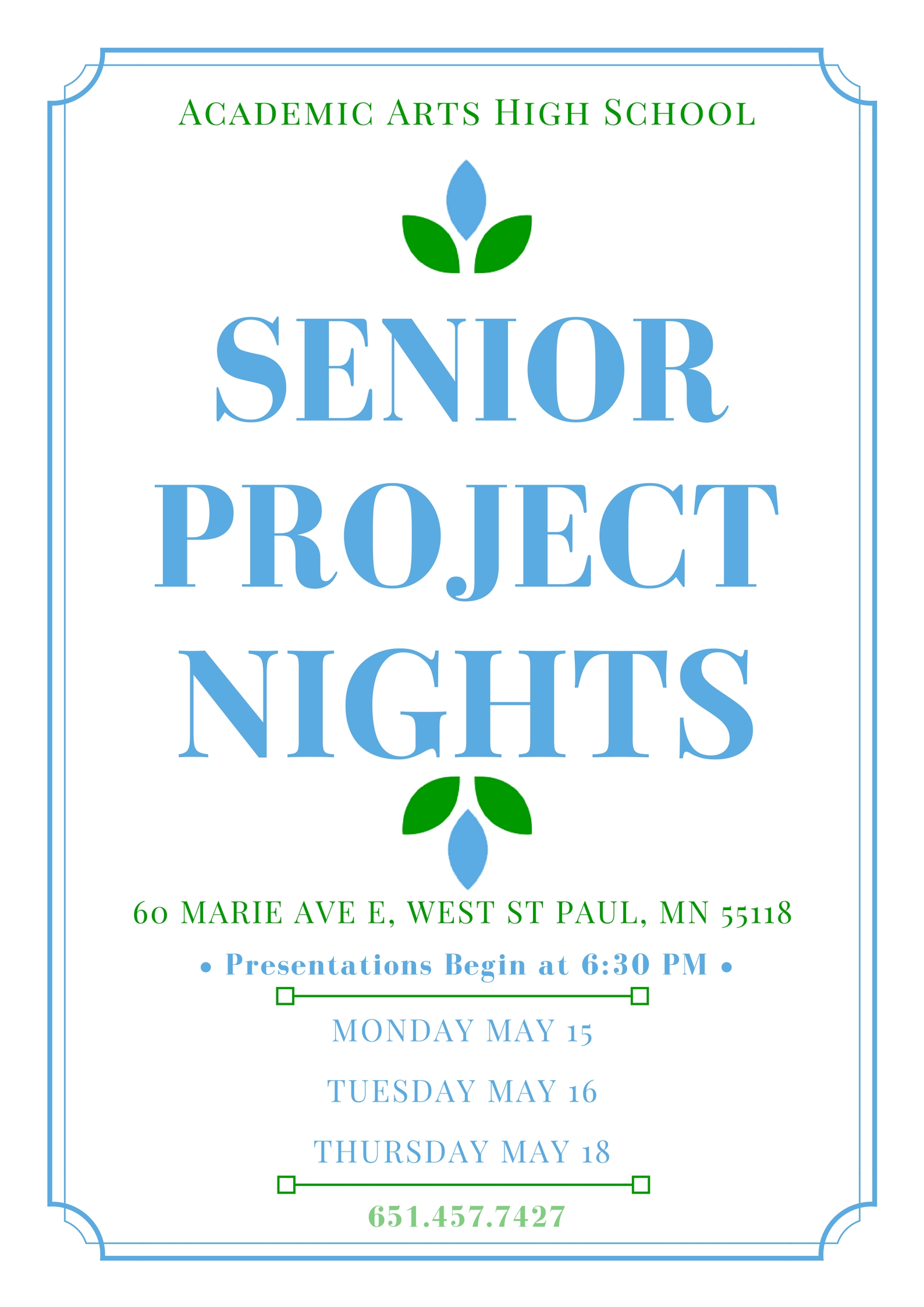 - Senior Presentation Nights Monday, May 15th 6:30-9:00pmTuesday, May 16th 6:30-8:30pmThursday, May 18th 6:30-8:30pm