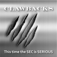 Executive Pay Claw backs – Things Just (Almost) Got Real! -